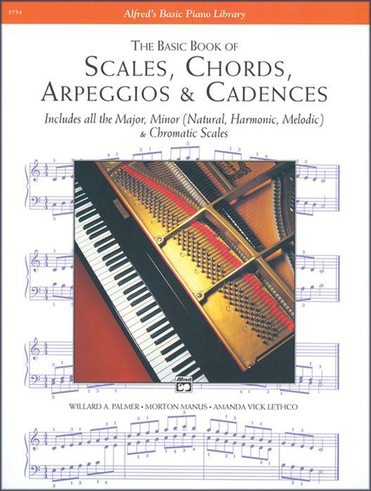 Alfred Scales Chords Arpeggios u0026 Cadences Basic Book Piano : Musicianu0026#39;s Friend