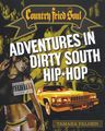 Backbeat BooksCountry Fried Soul - Adventures in Dirty South Hip Hop Book