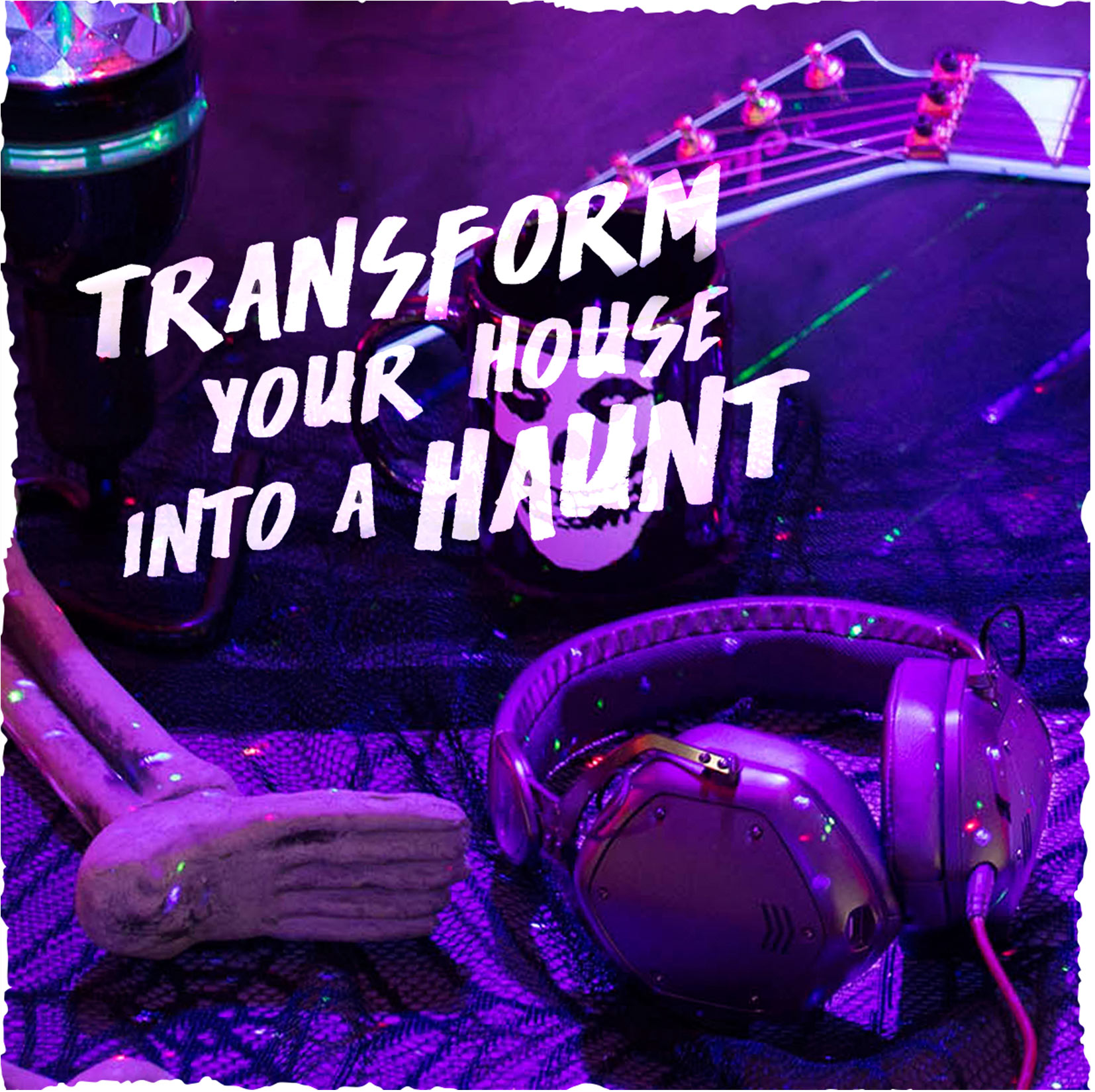 Transform your House into a Haunt