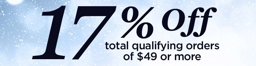 17 percent off total qualifying orders of $49 or more.