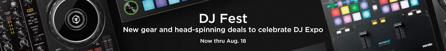 DJ Fest. New gear and head spinning deals to celebrate DJ Expo. Now thru August 18.