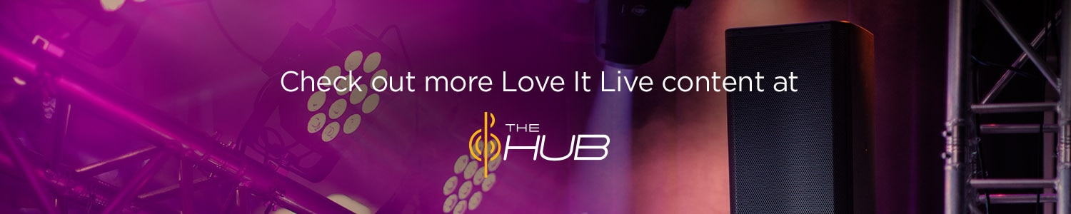 Check out more Love It Live content at THE HUB.