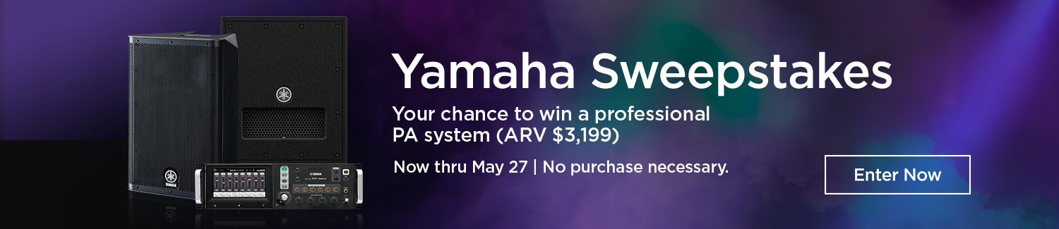 Yamaha Sweepstakes. Your chance to win a professional PA system (ARV $3,199). Now thru May 27 | No purchase necessary. Enter Now.