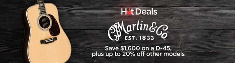 Hot Deals. Martin & Co. Est. 1833. Save 1,600 dollars on a D-45 plus up to 20 percent off other models.