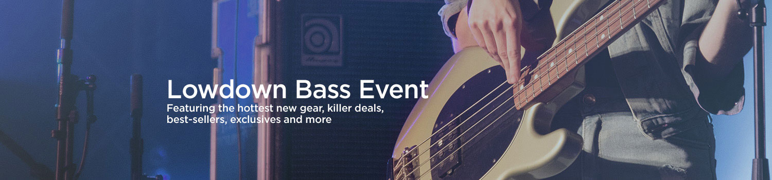 Lowdown Bass Event. Featuring the hottest new gear, killer deals, best-sellers, exclusives and more.