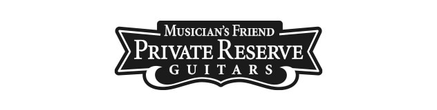 Musician's Friend - Private Reserve Guitars