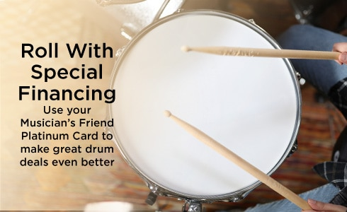 Roll with special financing. Use your Musician's Friend platinum card to make great drum deals even better.