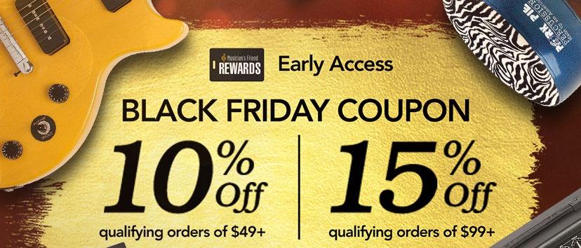 Early Access. Black Friday Coupon. 10 percent off qualifying orders of 49 Dollars plus. 15 percent off qualifying orders of 99 Dollars plus.