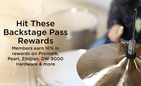 Hit these backstage pass rewards. Members earn 16 percent in rewards on Promark, Pearl, Zildhian, DW 9000 hardware and more.
