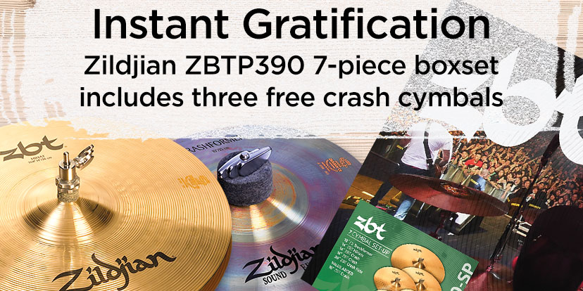Instant Gratification. Zildjian ZBTP390 7-Piece boxset includes three free crash cymbals.