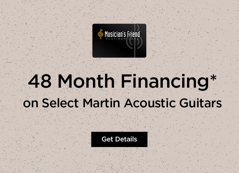 48 Month Financing* on Select Martin Acoustic Guitars - Click to Get Details