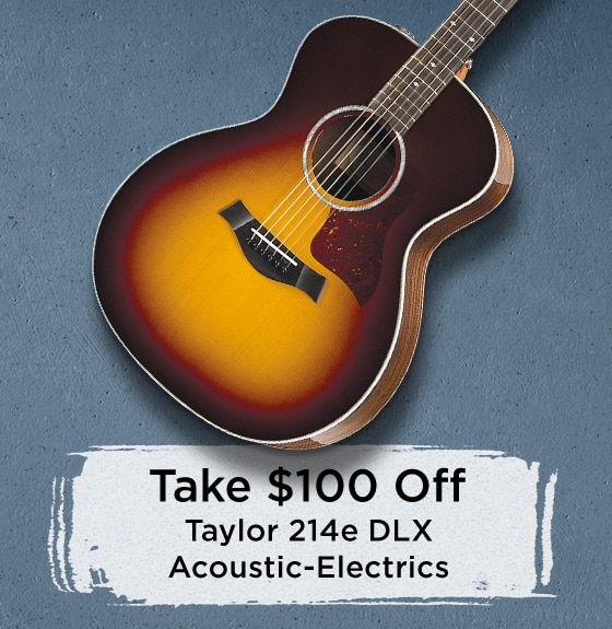 100 dollars Off Taylor 214e DLX Acoustic-Electrics