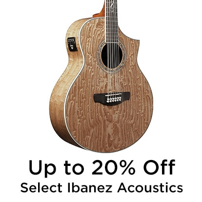 Up tp 20 percent Off Select Ibanez Acoustics