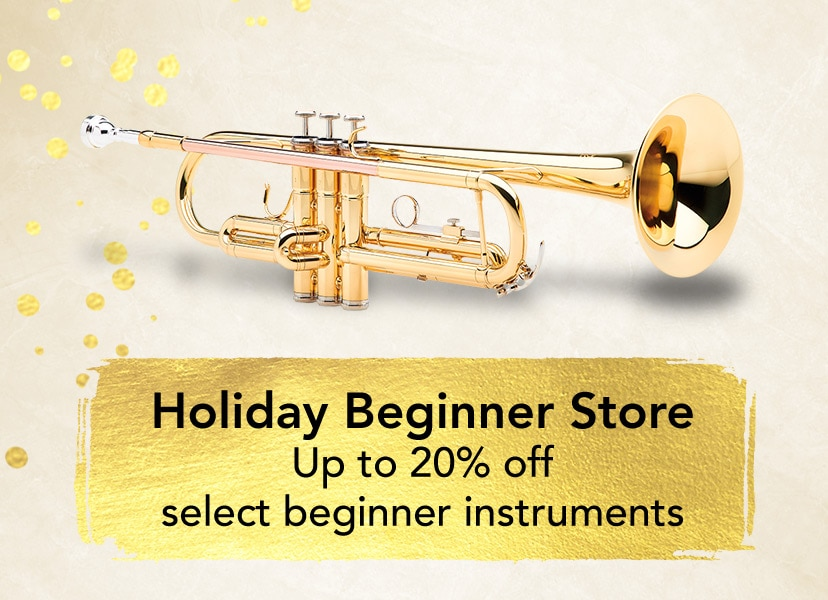 Holiday Beginner Store. Up to 20 percent off select beginner instruments
