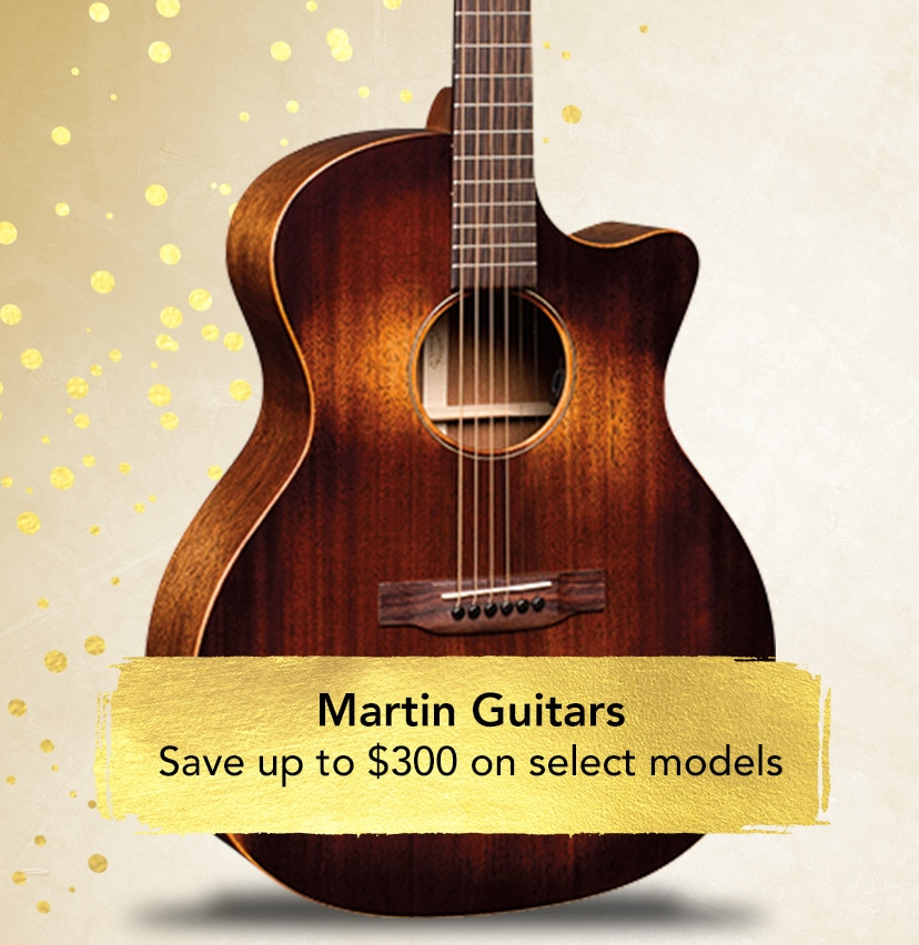 Martin Guitars - Save up to 300 dollars on select models