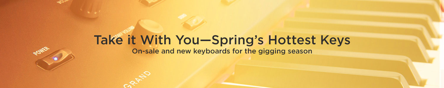 Take it With You. Spring's Hottest Keys. On-sale and new keyboards for the gigging season.