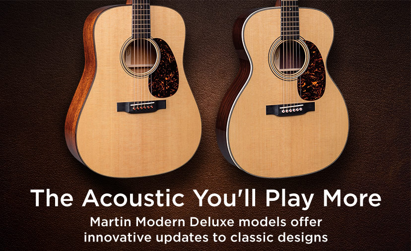 The acoustic you'll play more, martin modern deluxe models offer innovative updates to classic.