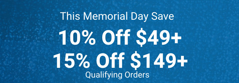 This memorial day save 10 percent off 49 plus dollars 15 percent off   149 plus dollars qualifying orders.