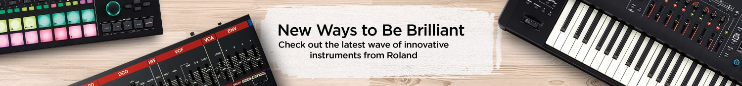 New ways to be brilliant. Check out the latest wave of innovative instruments from Roland
