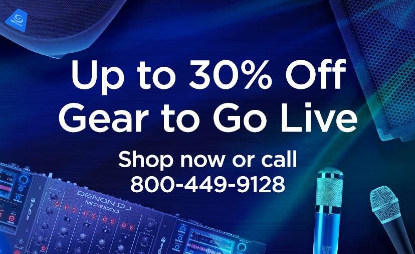 Up to 30 percent off gear to go live. Shop now or call 800-449-9128.