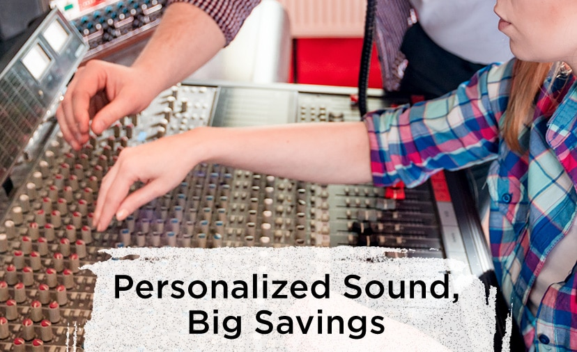 Personalized Sound, Big Savings.