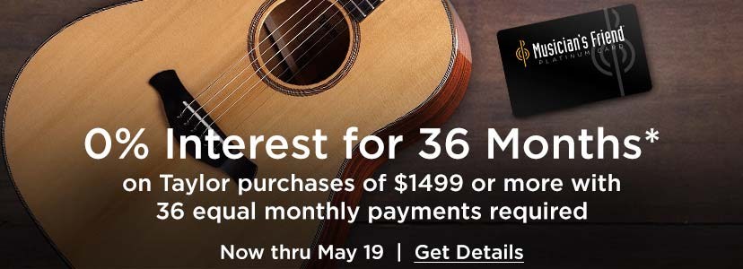 0 percent interest for 36 months* on Taylor purchases of 1499 dollars or more with 36 equal monthly payments required. Now through May 19. Get Details.