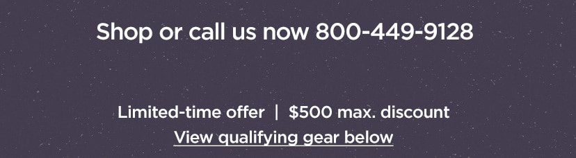Shop or call us now 800-449-9128. Limited-time offer. $500 max. discount.
