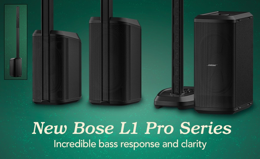 New Bose L1 Pro Series. Put some vroom in the room with incredible bass response, unmatched clarity and more.