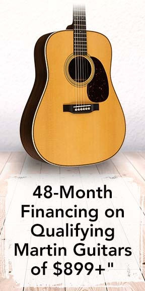 48-Month Financing on Qualifying Martin Guitars of 899+ dollars.