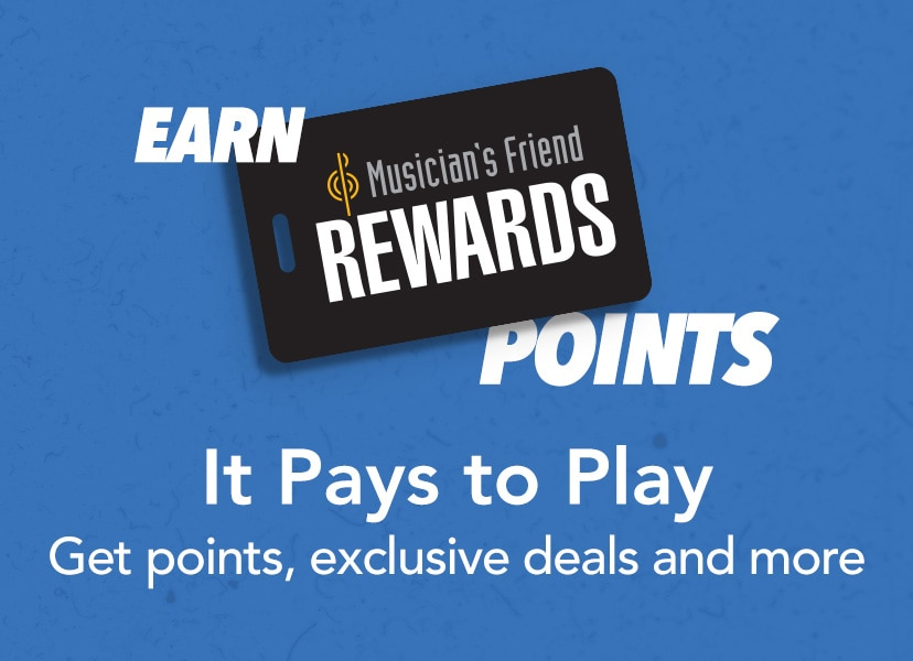Earn Musician's Friend Rewards Points. It Pays to Play. Get points, exclusive deals and more.