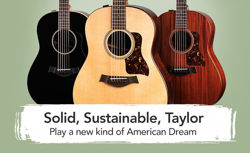 Solid, Sustainable, Taylor. Made in the USA of sustainably sourced woods, the new American Dream is real.