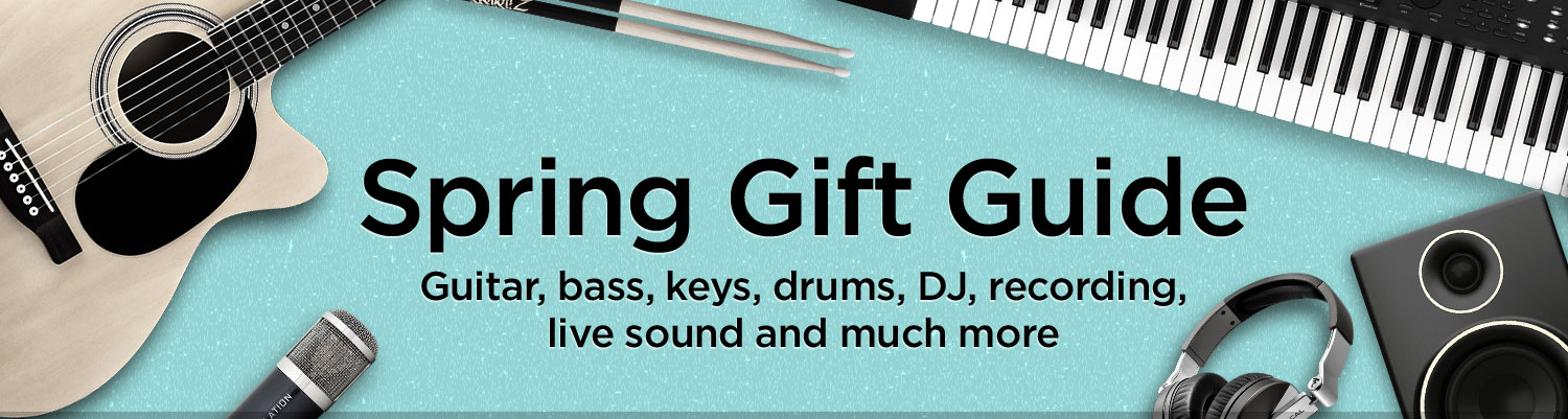 Spring  Gift Guide, Guitar, bass, keys, drums, DJ, recording, live sound and much more