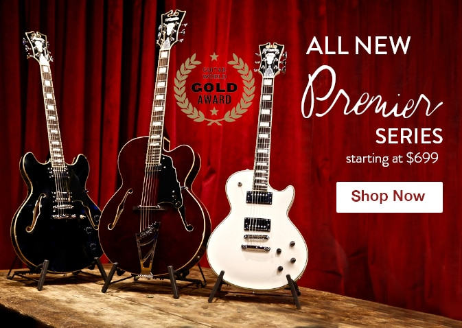 All New D Angelico Premier Series, Starting at six hundred ninety-nine dollars