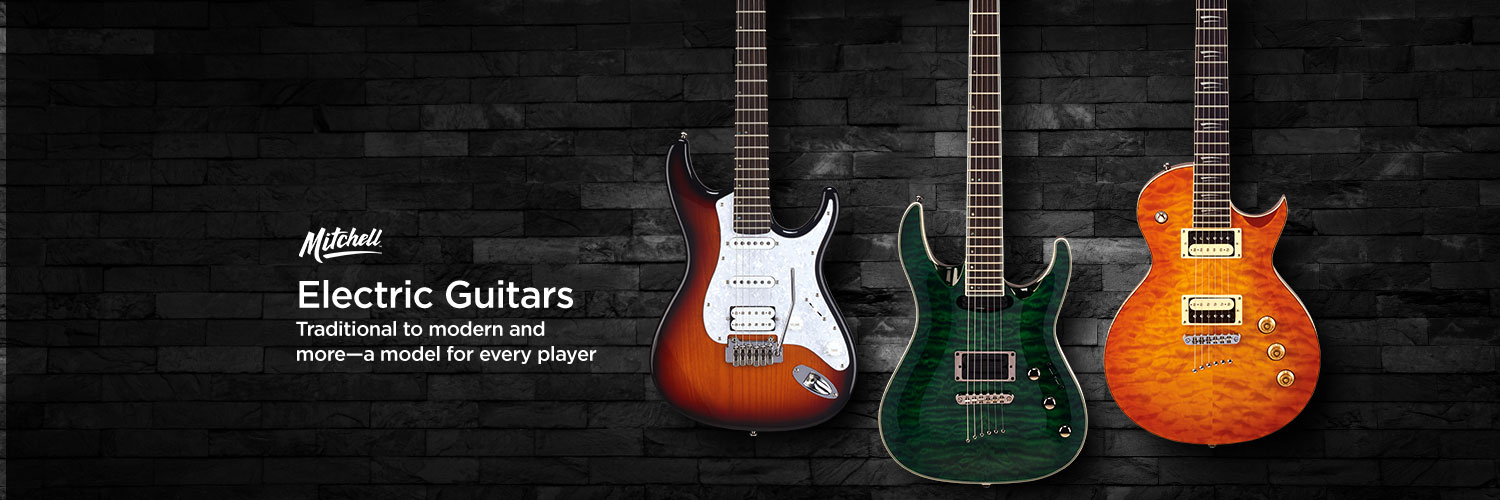 Mitchell electric guitars. Traditional to modern and more-a model for every player
