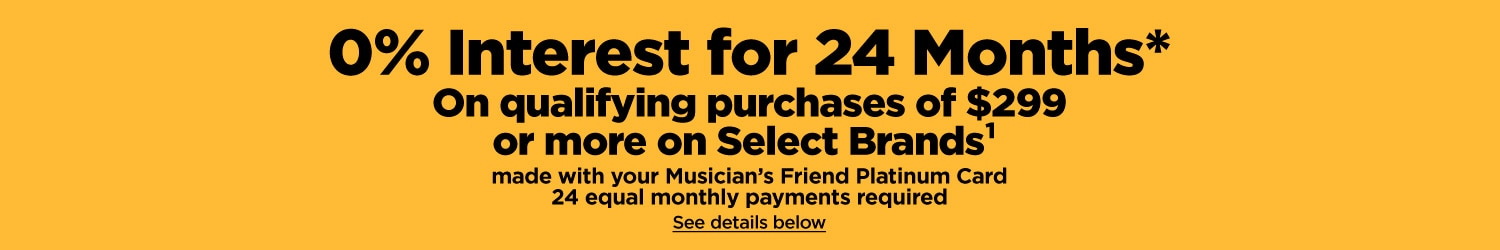 0% interest for 24 months on qualifying purchases of $299 or more on select brands