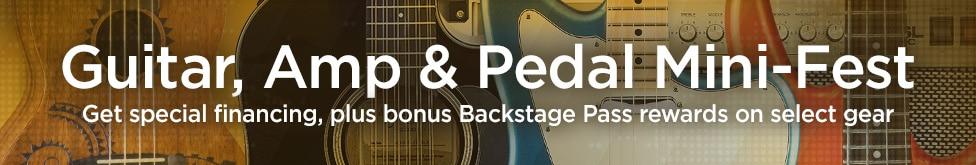 Guitar, Amp & Pedal Mini-Fest, Get special financing, plus bouns backstage pass rewards on select gear
