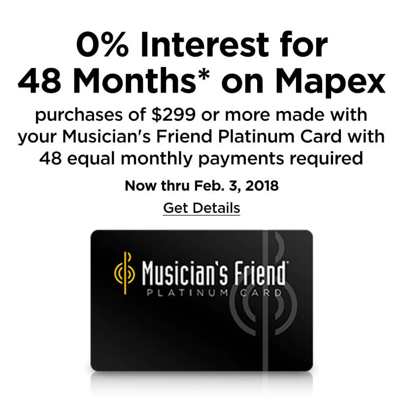zero percent interest for 48 months on mapex puchases of 200 ninety nine dollars or more made with your musicians friend platinum card with 48 equal payments required now through februray third twenty eighteen click to get details