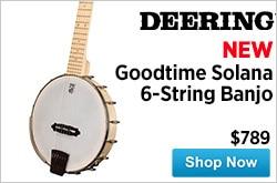 MF MD DR Deering Goodtime Solana 6String Banjo 05-01-15
