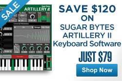 MF MD DR save 120 on Sugar Bytes Artillery II keyboard software 05-01-13