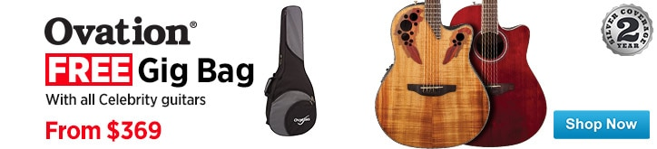 MF MD DT Free Gig Bag 9950 MSRP on All Ovation Celebrity Guitars 09-11-14