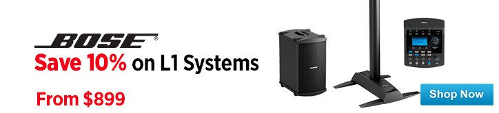 MF MD DT Save 10 on Bose L1 Systems 05-31-15