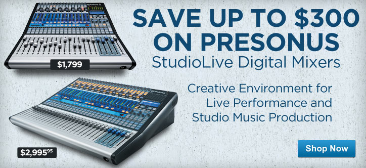 MF MD DT Save 300 On Presonus 04-30-13