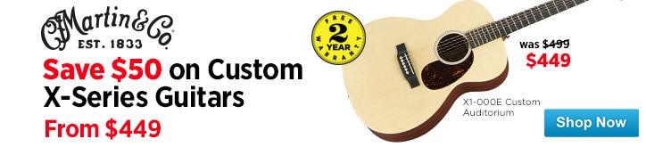 MF MD DT Save 50 on Custom Martin X Series guitars 09-26-14