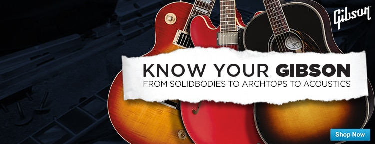 Know Your Gibson
