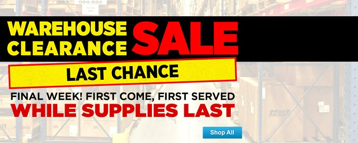 Warehouse Clearance Sale Last chance