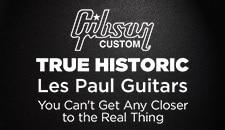 Gibson Custom True Historics