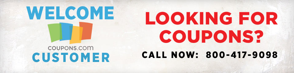Welcome coupons.com Customer. Looking for Coupons?  Call 800-417-9098