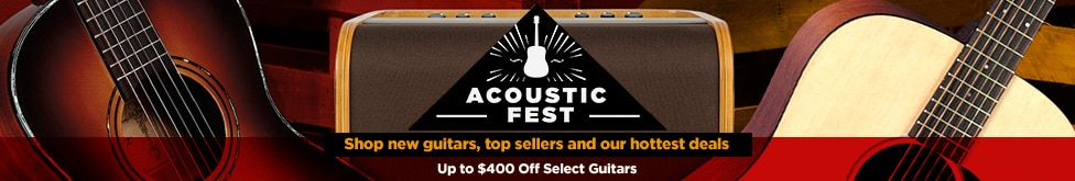 Acoustic fest. Up to four hundred dollars off select guitars