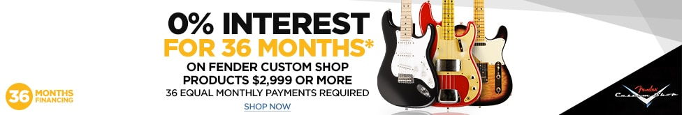 Zero percent interest for 36 months on fender custom shop products of two thousand and nine hundred and ninety nine dollars or more with 36 eqqual mointh payments required