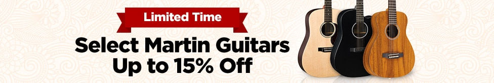 Martin guitars up to 15 percent off limited time